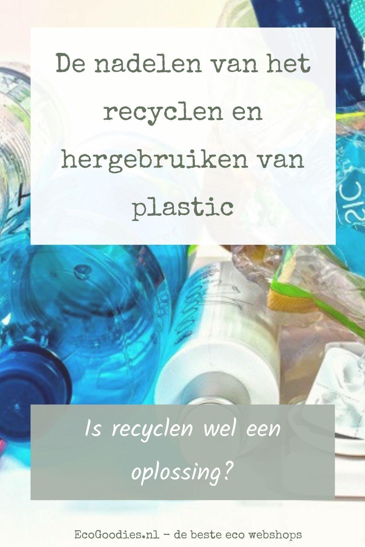 De nadelen van het recyclen en hergebruiken van plastic