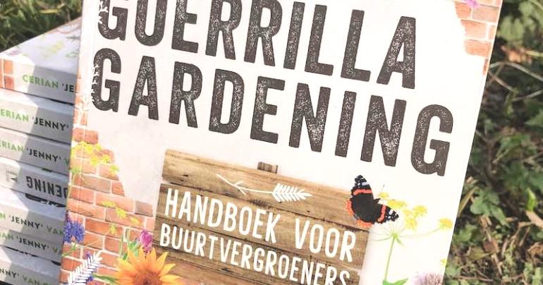 Guerrilla Gardening handboek voor buurtvergroeners