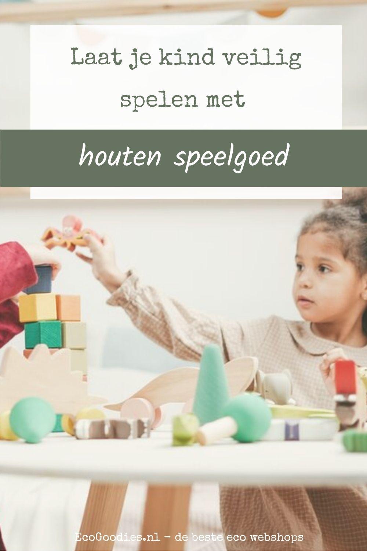 Laat je kind veilig spelen met houten speelgoed